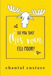 Do You Take This Man, Elli Moon? (Chantal Eustace)