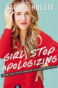 Girl, Stop Apologizing (Rachel Hollis)