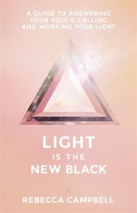 Light is the New Black (Rebecca Campbell)