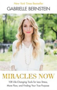 MIracles Now (Gabrielle Bernstein)