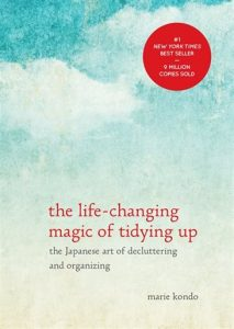 The Life-Changing Magic of Tidying Up: The Japanese Art of Decluttering and Organizing (Marie Kondo)