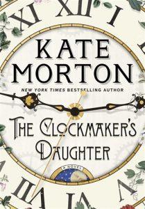 The Clockmakers Daughter (Kate Morton)