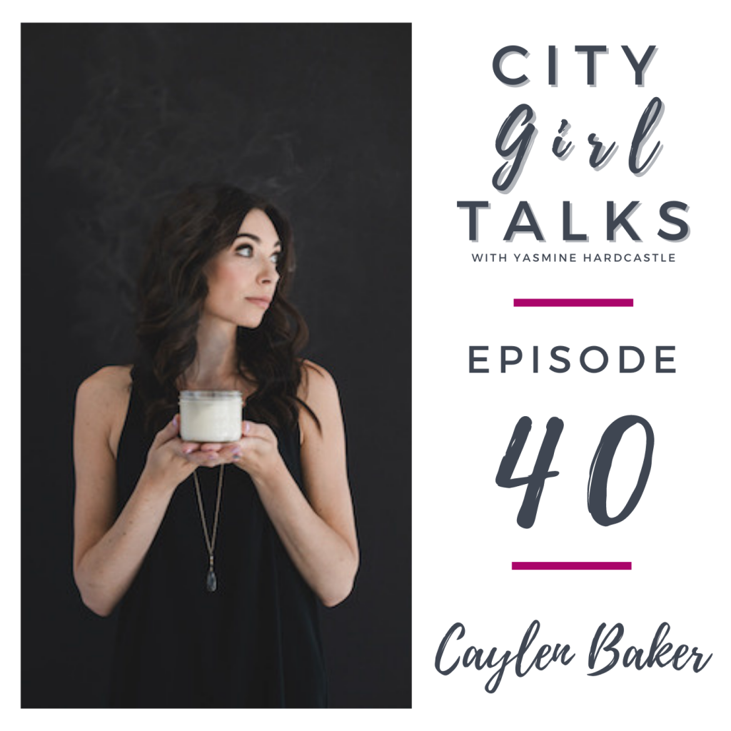 City Girl Talks podcast episode artwork for episode 40 with Caylen Baker from Canvas Candle Co.