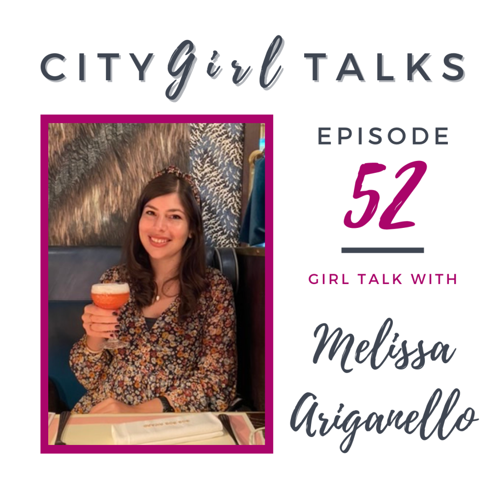 Melissa Ariganello, guest on City Girl Talks episode 52.